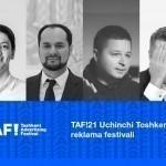 Toshkentda Uchinchi TAF!21 Toshkent reklama festivali bo'lib o'tadi